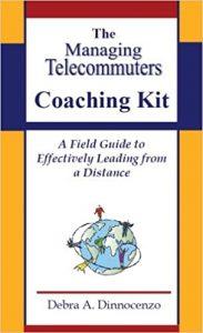 The managing telecommuters coaching kit